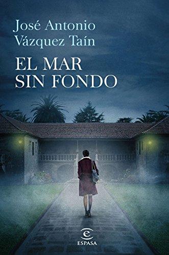 El mar sin fondo (ESPASA NARRATIVA) por José Antonio Vázquez Taín