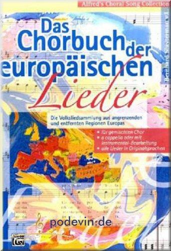 Das Chorbuch der europäischen Lieder - Gemischter Chor Noten [Musiknoten]