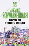 vignette de 'Hiver au Proche-Orient (Annemarie SCHWARTZENBACH)'