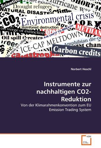 Instrumente zur nachhaltigen CO2-Reduktion: Von der Klimarahmenkonvention zum EU Emission Trading System