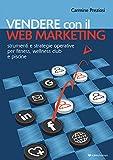 Vendere con il web marketing. Strumenti e strategie operative per fitness, wellness club e piscine