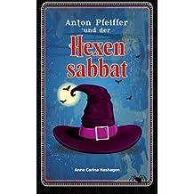 Anton Pfeiffer und der Hexensabbat (Buch 2)