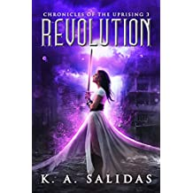 Revolution: A Supernatural Rebellion Thriller (Chronicles of the Uprising Book 3)