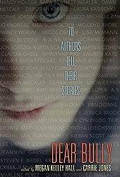 Dear Bully: Seventy Authors Tell Their Stories by Megan Kelley Hall (2011-09-06)