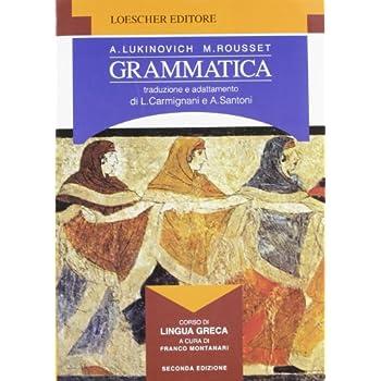 Corso Di Lingua Greca. Grammatica. Per Il Ginnasio