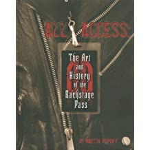 All Access: The Art and History of the Backstage Pass by Martin Popoff (2009-11-10)