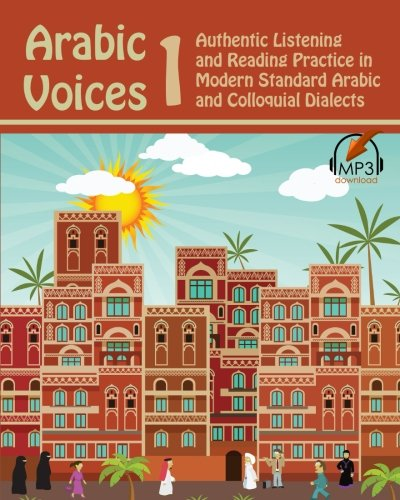 hentic Listening and Reading Practice in Modern Standard Arabic and Colloquial Dialects ()