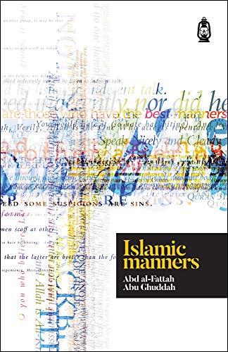 Islamic Manners By Abu Ghuddah Abd Al Fattah