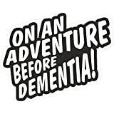 Black & White Solvent Ink Printed Funny On An Adventure Before Dementia Novelty Vinyl Car Sticker Decal For Caravan…