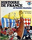 Telecharger Livres HISTOIRE DE FRANCE EN BD LAROUSSE No 3 du 31 12 2099 CHARLEMAGNE LES VIKINGS (PDF,EPUB,MOBI) gratuits en Francaise
