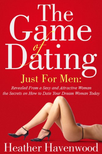 The Game of Dating: Just for Men.