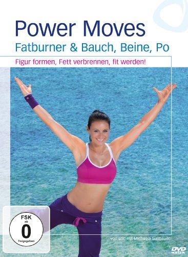 Power Moves – Fatburner & Bauch, Beine, Po – Figur formen, Fett verbrennen, fit werden!