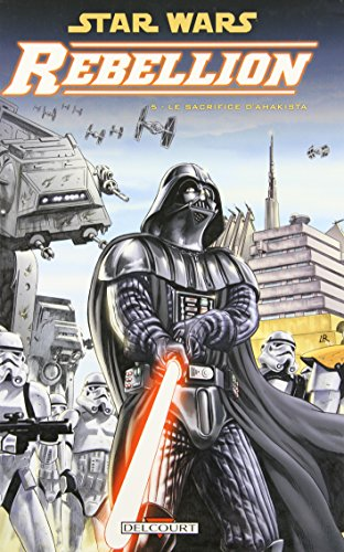 Star Wars Rébellion, Tome 5 : Le sacrifice d'Ahakista