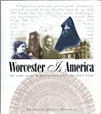 Worcester Is America; The Story of Worcester's Armenians: The Early Years. by Dr. Hagop Martin Deranian (1998-02-15)