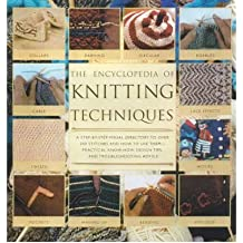 1be4b78f050 Encyclopaedia of Knitting Techniques A Step-by-step Visual Dictionary to  Over 200 Stiches