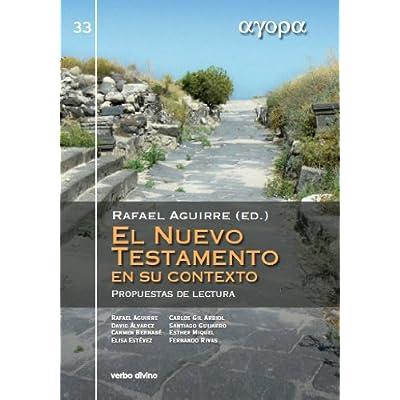 El Nuevo Testamento en su contexto: Propuestas de lectura