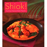 Shiok!: Exciting Tropical Asian Flavors: Terry Tan's Favorite Singapore Recipes