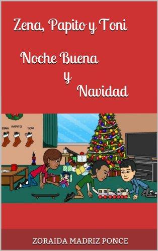 Zena, Papito y Toni. Noche buena y Navidad por Zoraida Madriz Ponce