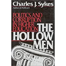 The Hollow Men: Politics and Corruption In Higher Education by Charles J. Sykes (1990-09-15)
