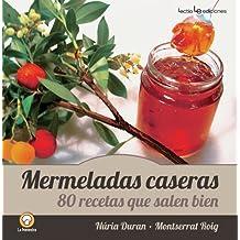 Mermeladas caseras / Homemade jams: 80 recetas que salen bien / 80 recipes that go well