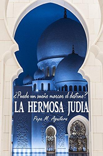 LA HERMOSA JUDIA: ¿Puede un sueño marcar el destino?
