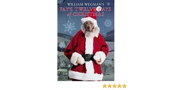 William Wegman's Fay's Twelve Days of Christmas DVD 1995: Amazon ...