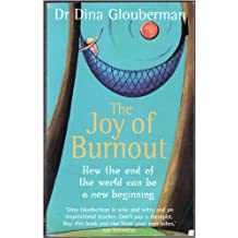 The Joy of Burnout: How the End of the World Can Be a New Beginning