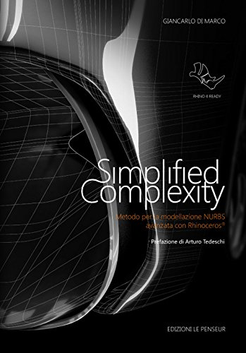 Simplified complexity. Metodo per la modellazione NURBS avanzata con Rhinoceros