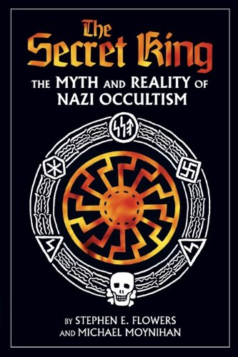 The Secret King: The Myth and Reality of Nazi Occultism por Stephen Edred Flowers