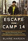 Escape from Camp 14: One Man's Remarkable Odyssey from North Korea to Freedom in the West par Harden