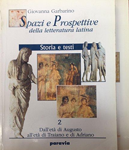 Spazi e prospettive della letteratura latina. Per le Scuole superiori: 2