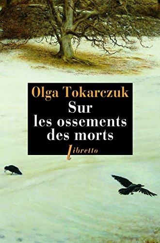 Sur les ossements des morts par OlgaTokarczuk