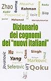 Scarica Libro Dizionario dei cognomi dei nuovi italiani Hu Chen Mohamed Singh e Warnakulasuriya (PDF,EPUB,MOBI) Online Italiano Gratis