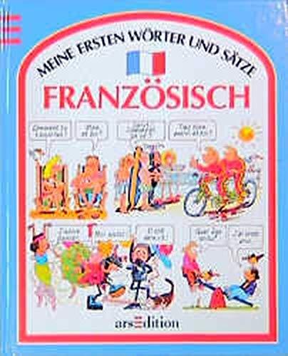 Meine ersten Wörter und Sätze: Französisch / Sprachführer: Meine ersten Wörter und Sätze, Französisch (Sprach- und Länderführer für Kinder)