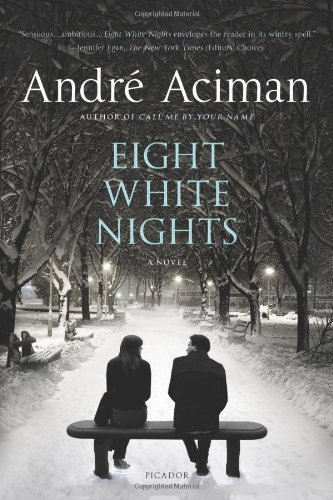 Eight White Nights: A Novel by Andr?? Aciman (2010-02-02)