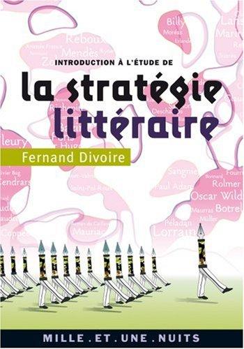 Introduction à l'étude de la stratégie littéraire par Fernand Divoire