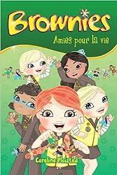 Brownies - Tome 4 : Amies pour la vie