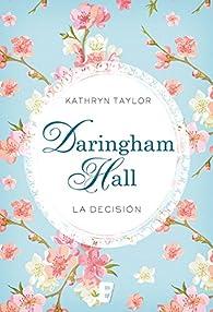 Daringham Hall. La decisión par Kathryn Taylor