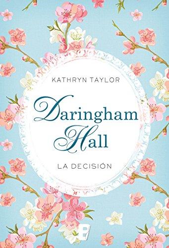 Daringham Hall. La decisión (Trilogía Daringham Hall 2)