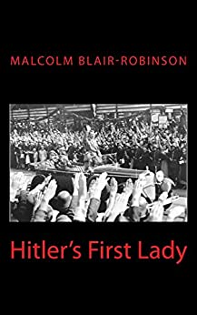 Hitler's First Lady by [Blair-Robinson, Malcolm]