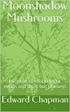 Moonshadow Mushrooms: Micro stories for eclectic minds and short bus journeys