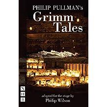 Philip Pullman's Grimm Tales (NHB Modern Plays): Stage Version