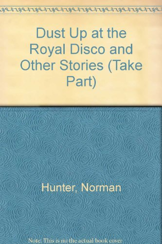Dust up at the royal disco : and other stories