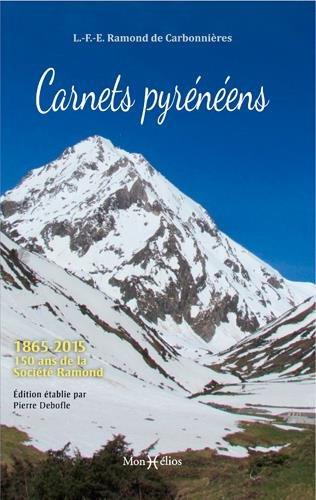 Carnets Pyrénéens : 1865-2015 : 150 ans de la Société Ramond