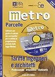 Metro-parcelle. Tariffe ingegneri e architetti. Professionale, urbanistica, giudiziaria. Con software