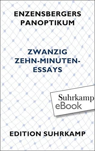 Enzensbergers Panoptikum: Zwanzig Zehn-Minuten-Essays (edition suhrkamp)