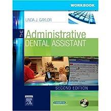 Student Workbook for The Administrative Dental Assistant, 2e by Linda J Gaylor RDA BPA MEd (2006-12-05)