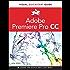 Premiere Pro CC: Visual QuickStart Guide