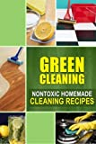 Best Green Cleanings - Green Cleaning: Nontoxic Homemade Cleaning Recipes Review