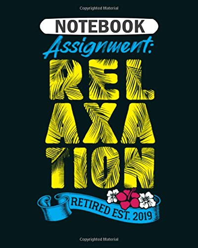 Notebook: mens assignment relaxation gift for funny teacher  College Ruled - 50 sheets, 100 pages - 8 x 10 inches